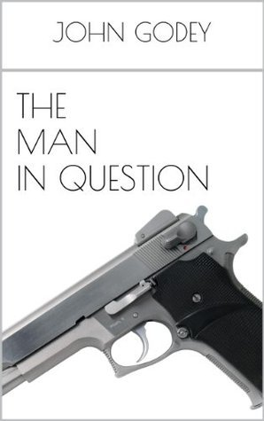 The Man in Question  by  John Godey
