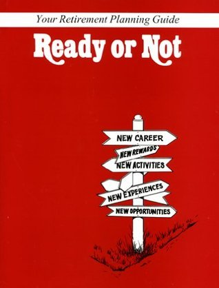 Ready or Not: Your Retirement Planning Guide  by  Elizabeth M. McFadden
