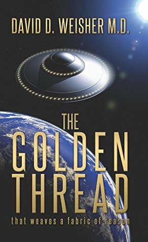 The Golden Thread: That weaves a fabric of reason David Weisher