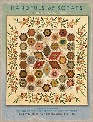 Handfuls of Scraps - Pieced into Amazing Quilts  by  Edyta Sitar