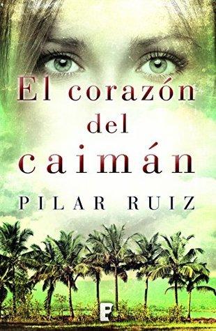 El corazón del caimán  by  Pilar Ruiz