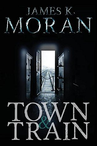 Town & Train  by  James K. Moran