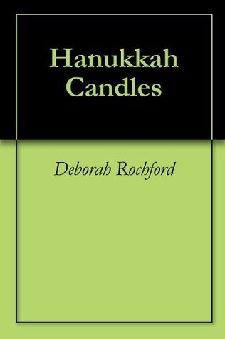 Hanukkah Candles  by  Deborah Rochford
