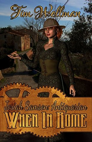 Josiah Samson: Antiquarian 2: When In Rome  by  Tim Wellman
