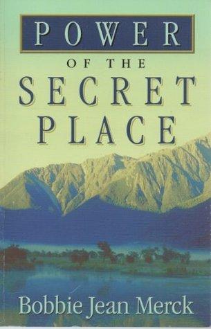 Power of the Secret Place  by  Bobbie Jean Merck