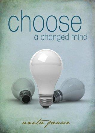 Choose a Changed Mind Anita Pearce