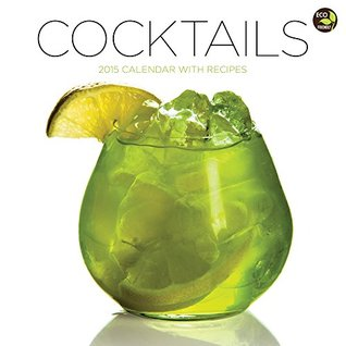 2015 Cocktails Wall Calendar  by  NOT A BOOK