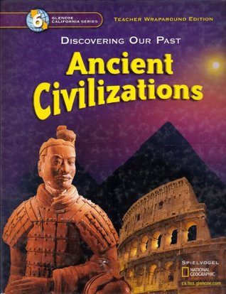 Discovering Our Past Ancient Civilizations Grade 6 California Teacher Edition Spielvogel