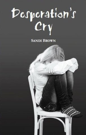 Desperations Cry Sandi Brown