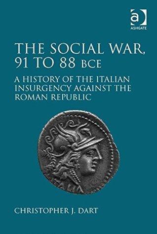 The Social War, 91 to 88 BCE Christopher J. Dart