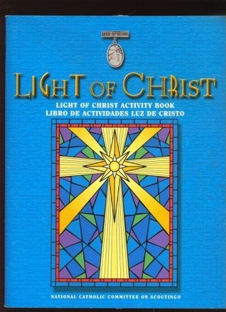 Light of Christ Activity Book From the National Catholic Committee on Scouting national catholic committee on scouting