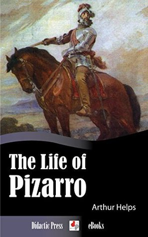The Life of Pizarro  by  Arthur Helps