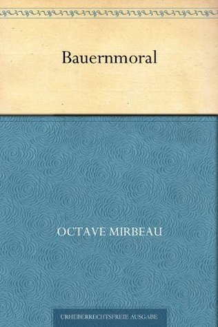 Bauernmoral Octave Mirbeau