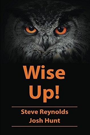 Wise Up!: Wisdom from the book of Proverbs Josh Hunt