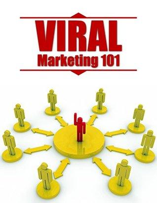 Viral Marketing 101  by  Stefan Edlund