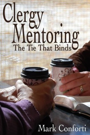 Clergy Mentoring: The Tie That Binds Mark Conforti