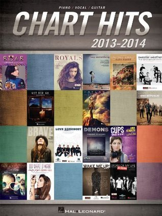 Chart Hits of 2013-2014 Songbook (Chart Hits of Piano Vocal Guitar) Hal Leonard Publishing Company