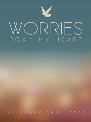 Worries Roam My Heart  by  Abdulelah M. Jadaa
