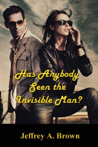 Has Anybody Seen the Invisible Man?  by  Jeffrey A. Brown