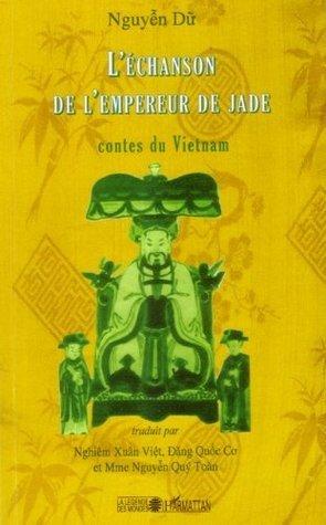 Léchanson de lempereur de Jade: Contes du Vietnam  by  Du Nguyên