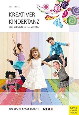 Kreativer Kindertanz: Spaß und Freude am Tanz vermitteln (Wo Sport Spass macht 8) Julia Dold