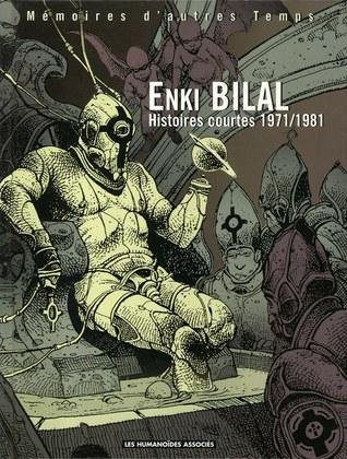 Mémoires dautres Temps: Histoires courtes 1971/1981  by  Enki Bilal