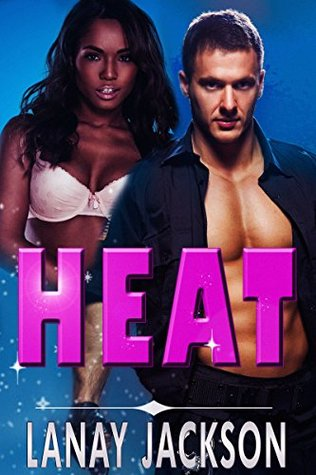 Heat  by  Lanay Jackson