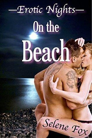 On the Beach: Erotic Nights  by  Selene Fox