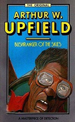Bushranger of the Skies: An Inspector Bonaparte Mystery #8 featuring Bony, the first Aboriginal detective (Inspector Bonaparte Mysteries)  by  Arthur W. Upfield