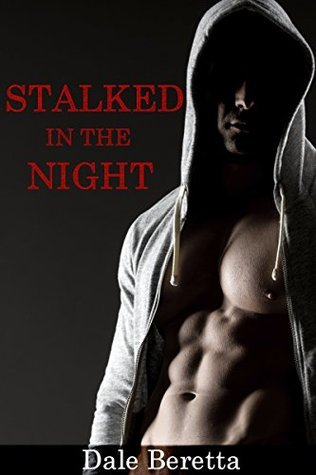 Stalked in the Night  by  Dale Beretta