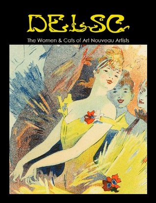 The Women and Cats of Art Nouveau Artists  by  Melanie Paquette-Widmann