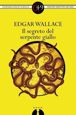 Il segreto del serpente giallo (eNewton Zeroquarantanove) Edgar Wallace