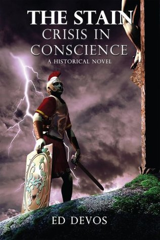 The Stain: Crisis In Conscience A Historical Novel  by  Ed Devos