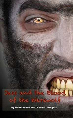 Jess and the Blood of the Werewolf (Jess and the Monsters Book 7)  by  Brian Schell