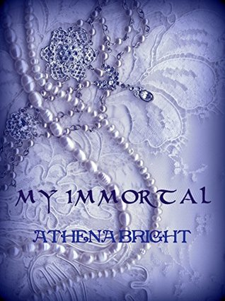 My Immortal  by  Athena Bright