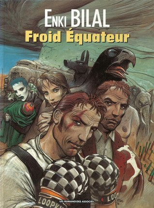 Froid Équateur (Nikopol, #3)  by  Enki Bilal
