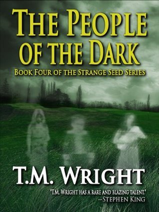 The People of the Dark (Strange Seed Book 4)  by  T.M. Wright