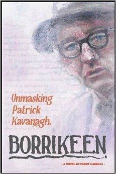 Borrikeen: Unmasking Patrick Kavanagh  by  Paddy Carroll