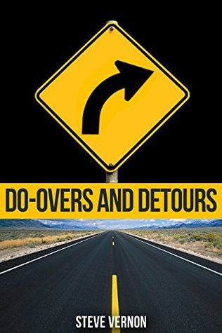 Do-Overs and Detours - Eighteen Eerie Tales (Stories to Seriously Creep You Out Book 4) Steve Vernon