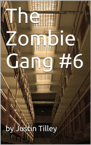 The Zombie Gang #6 Justin Tilley