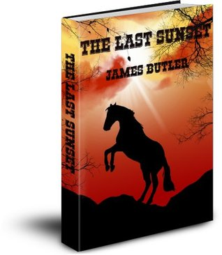 The Last Sunset  by  James Butler