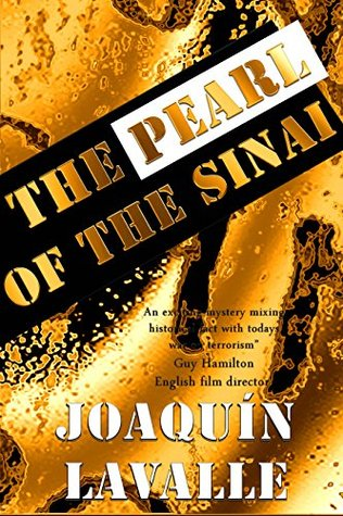 THE PEARL OF THE SINAI: A novel, Mystery, Thriller & Suspense Literary Fiction Edition 2015  by  Joaquin Lavalle