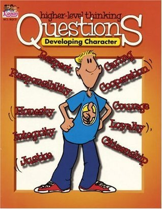 Higher-level Thinking Questions: Developing Character Miguel Kagan