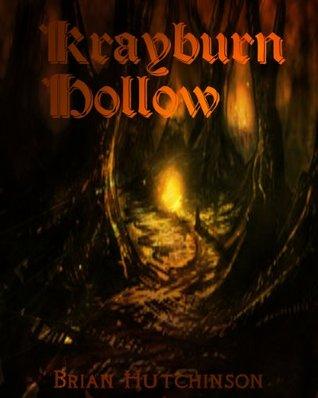 Krayburn Hollow: Three Paranormal/Fantasy Short Stories Volume 1  by  Brian   Hutchinson