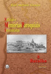 Notícias e Memórias Paroquiais Setecentistas: Batalha  by  Saul António Gomes