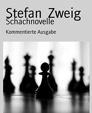 Schachnovelle: Kommentierte Ausgabe Stefan Zweig