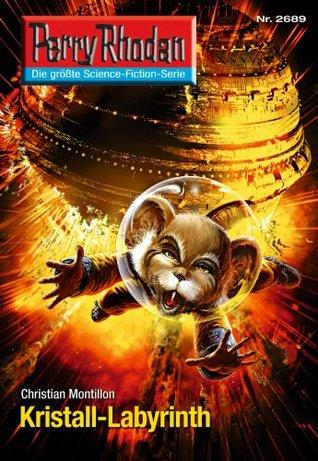 Perry Rhodan 2689: Kristall-Labyrinth (Heftroman): Perry Rhodan-Zyklus Neuroversum Christian Montillon