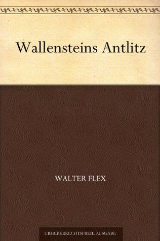 Wallensteins Antlitz Walter Flex