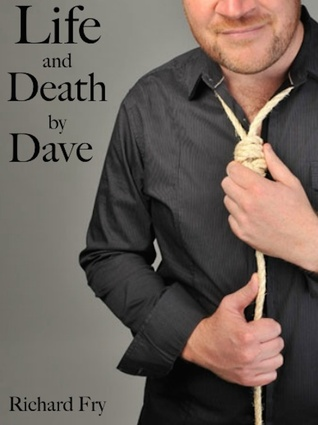 Life and Death  by  Dave by Richard Fry