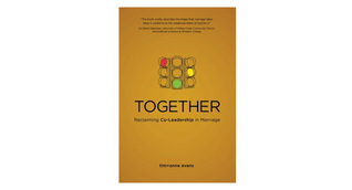 Together: Reclaiming Co-Leadership in Marriage Tim Evans